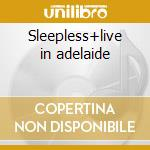 Sleepless+live in adelaide cd musicale di I killed the prom queen