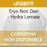HYDRA LERNAIA                             cd musicale di ERYN NON DAE