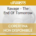 THE END OF TOMORROW                       cd musicale di RAVAGE