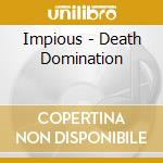 DEATH DOMINATION                          cd musicale di IMPIOUS