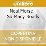 So many roads:live in europe cd musicale di Neal Morse