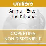Anima - Enter The Killzone cd musicale di ANIMA