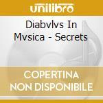 Secrets cd musicale di DIABVLVS IN MVSICA