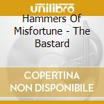 The bastard cd musicale di HAMMERS OF MISFORTUN
