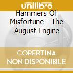 The august engine cd musicale di HAMMERS OF MISFORTUN