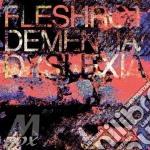 Dementia/dyslexia cd musicale di FLESHWROUGHT