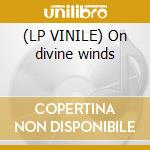 (LP VINILE) On divine winds lp vinile di HAIL OF BULLETS