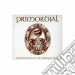 Primordial - Redemption At The Puritans Hand cd musicale di PRIMORDIAL