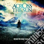 Across The Sun - Before The Night Takes Us cd musicale di ACROSS THE SUN