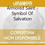 SYMBOL OF SALVATION cd musicale di ARMORED SAINT