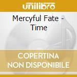 Mercyful Fate - Time cd musicale di MERCYFUL FATE