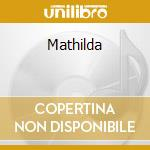 Mathilda cd musicale di Mary Oak's