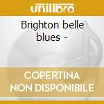 Brighton belle blues - cd musicale di Hubbard Roger