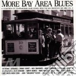 More Bay Area Blues cd musicale di Artisti Vari