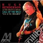 CALL OF THE WILD cd musicale di HENDERSON BUGS