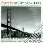 Even more bay area blues - cd musicale di Artisti Vari