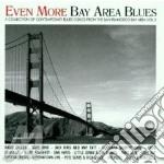 Even More Bay Area Blues cd musicale di Artisti Vari