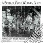 Fifth of good whiskey b. - cd musicale di Artisti Vari