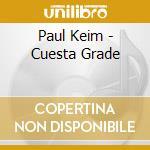Paul Keim - Cuesta Grade cd musicale di Keim Paul
