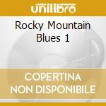 Rocky Mountain Blues 1 cd musicale di V.a. blues songs fro
