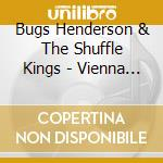 VIENNA CALLING                            cd musicale di HENDERSON BUGS & THE