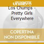 Pretty girls everywhere - kaleidoscope cd musicale di Chumps Los