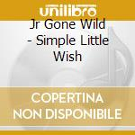 Simple little wish - cd musicale di Wild Jr.gone