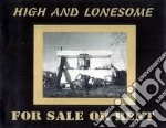 High And Lonesome - For Sale Or Rent cd musicale di High and lonesome