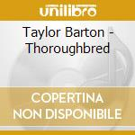 Thoroughbred - cd musicale di Barton Taylor