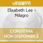 Milagro - cd musicale di Lee Elizabeth