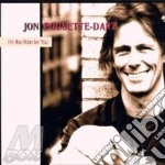 Jon Pousette-Dart - I'm The Man For You cd musicale di Pousette-dart Jon