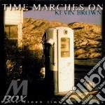 Time marches on - cd musicale di Kevin Brown