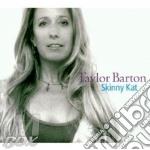 Taylor Barton - Skinny Kat cd musicale di Burton Taylor