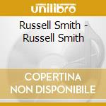 Russell Smith - Russell Smith cd musicale di Russell smith (amazing rhythm