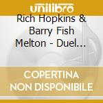 Rich Hopkins & Barry Fish Melton - Duel In The Desert cd musicale di Rich hopkins & barry