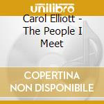 Carol Elliott - The People I Meet cd musicale di Elliott Carol
