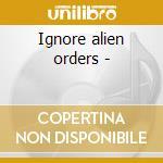 Ignore alien orders - cd musicale di David west & the dead strings