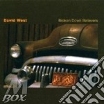 Broken down believers - cd musicale di West David