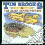 The alien sharecroppers cd musicale di Tim Brooks