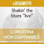 Shakin' the blues