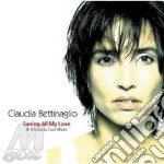 Saving all my love - cd musicale di Bettinaglio Claudia