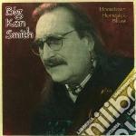 Hometown homesick blues cd musicale di Big ken Smith