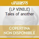 (LP VINILE) Tales of another lp vinile