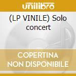 (LP VINILE) Solo concert lp vinile