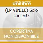 (LP VINILE) Solo concerts lp vinile