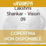 Lakshmi Shankar - Vision 09 cd musicale di Lakshmi Shankar