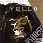 You gotta say yes to another excess cd musicale di Yello