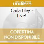Live! cd musicale di Carla Bley