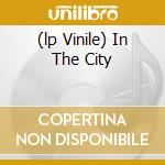(LP VINILE) IN THE CITY lp vinile di JAM