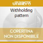 Withholding pattern cd musicale di John Surman